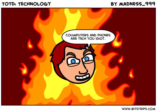 TotD: Technology