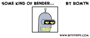 Some kind of Bender...