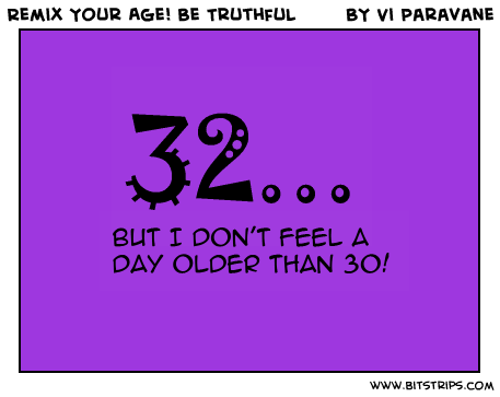 Remix Your Age! Be Truthful