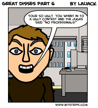 Great disses part 6 - Bitstrips