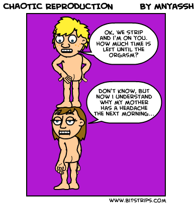 CHAOTIC REPRODUCTION