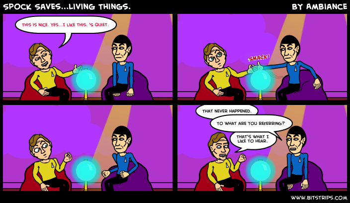 Spock Saves...Living Things.