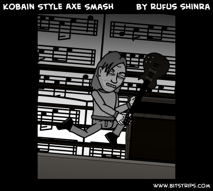 Kobain Style Axe Smash