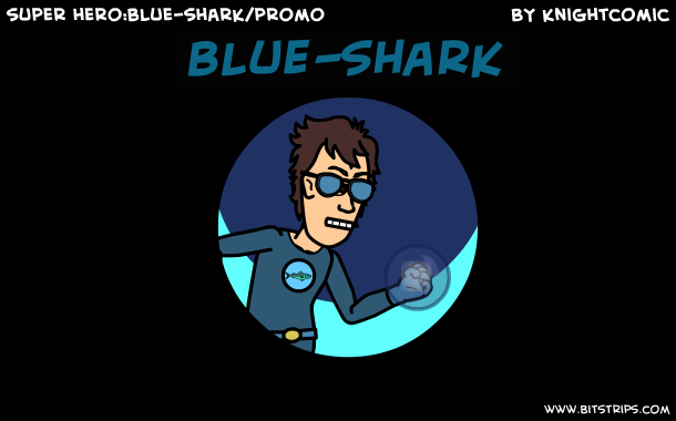 super hero:blue-shark/promo