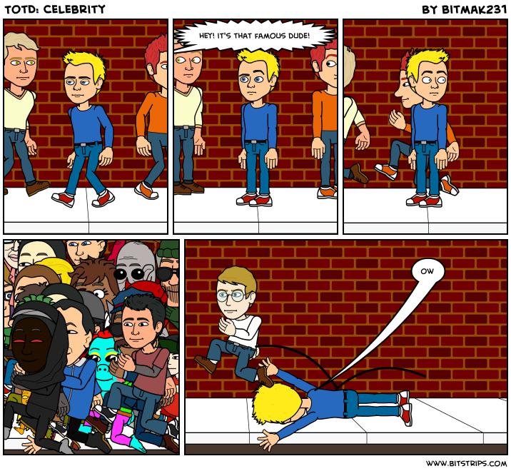 TotD: Celebrity