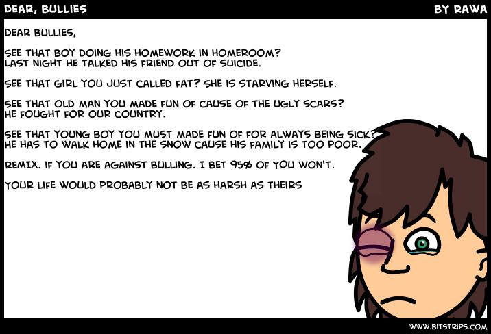 Dear, Bullies