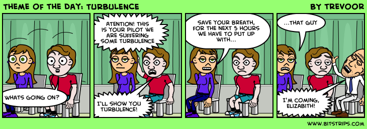 Theme of the Day: TURBULENCE