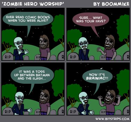 'Zombie Hero Worship'