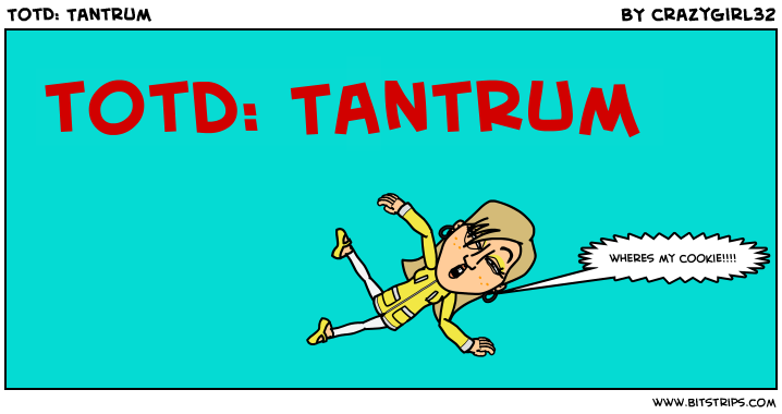 TotD: Tantrum