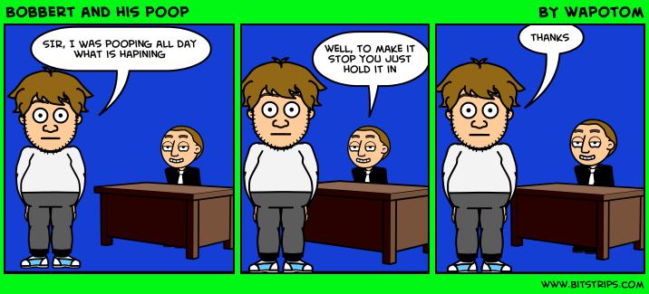 Bobbert and his poop