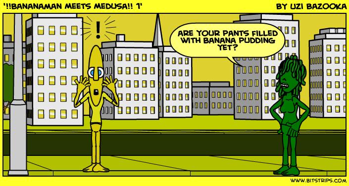 '!!Bananaman Meets Medusa!! 1'