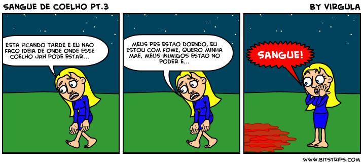 Sangue de coelho pt.3