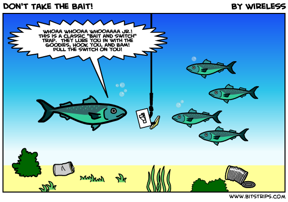Don't Take the Bait!