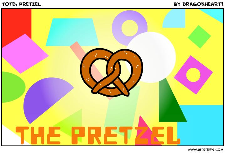 TotD: Pretzel