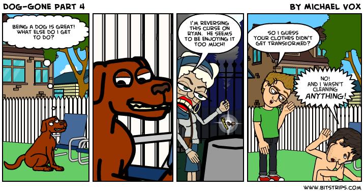 Dog-Gone Part 4