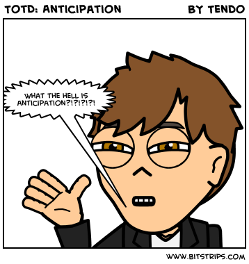 TotD: Anticipation