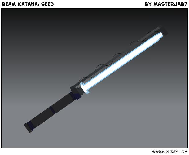 Beam Katana: Seed