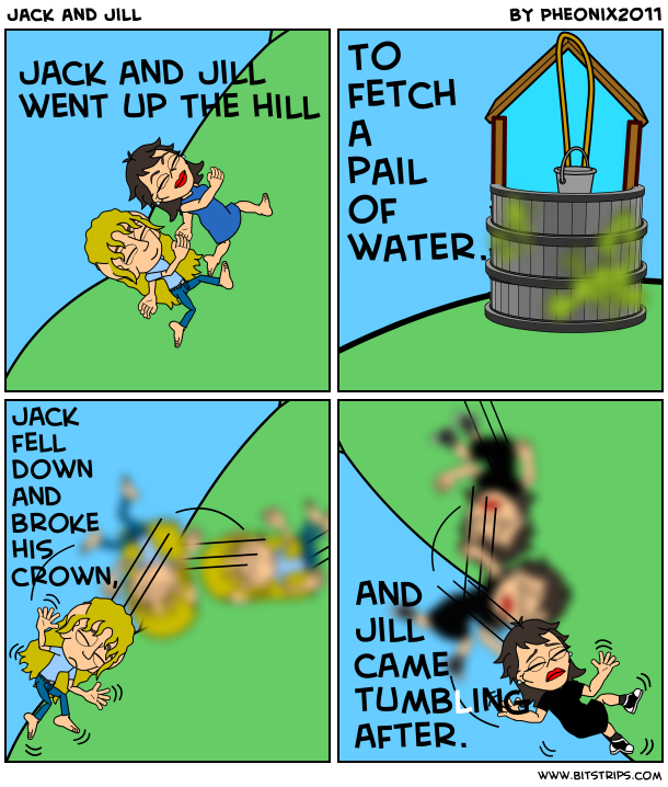 jack and jill went up the Dltk's nursery rhymes for kids jack and jill jack and jill went up the hill to  fetch a pail of water jack fell down and broke his crown and jill came tumbling.