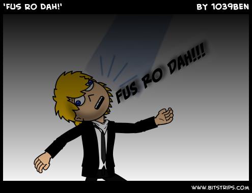 'Fus Ro Dah!'