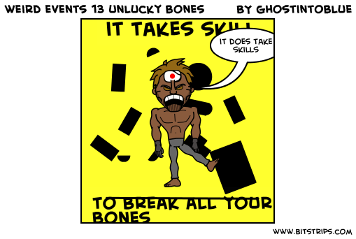 weird events 13 unlucky bones