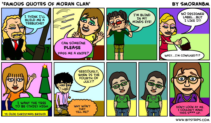 'Famous Quotes of Moran Clan'
