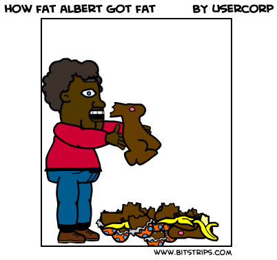 how fat albert got fat