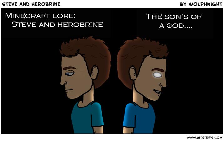 Minecraft Herobrine Vs Steve Steve and herobrine. minecraft