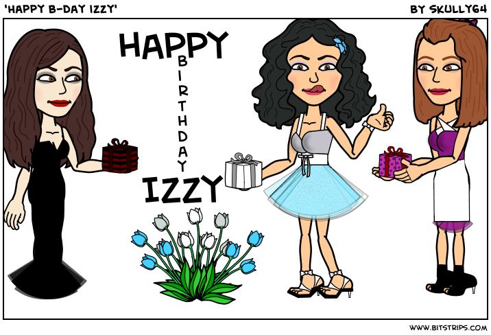'Happy b-day izzy'