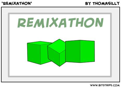 'Remixathon'