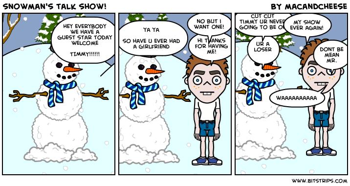 snowman's talk show!