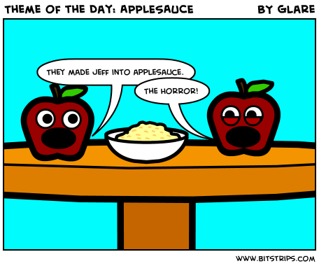 Theme of the Day: APPLESAUCE