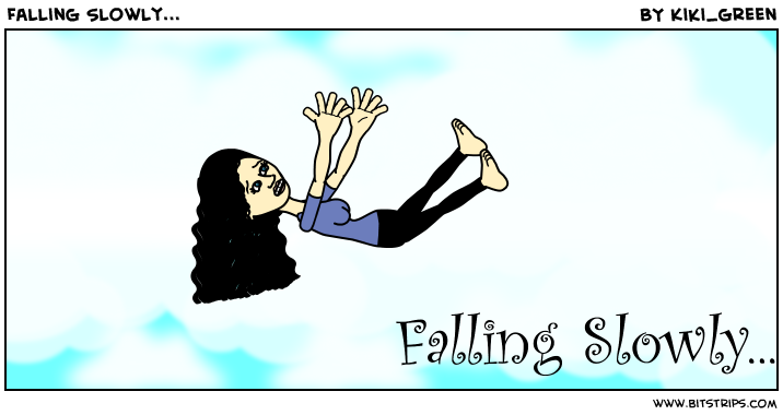 Falling Slowly...