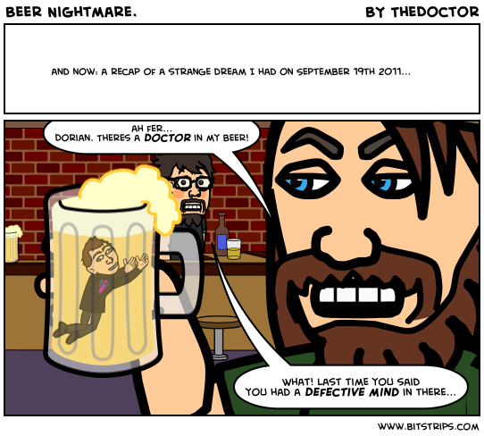 Beer Nightmare.