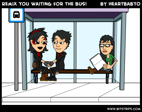 Remix you waiting for the bus!