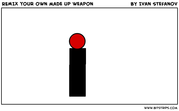 REMIX your own made up weapon