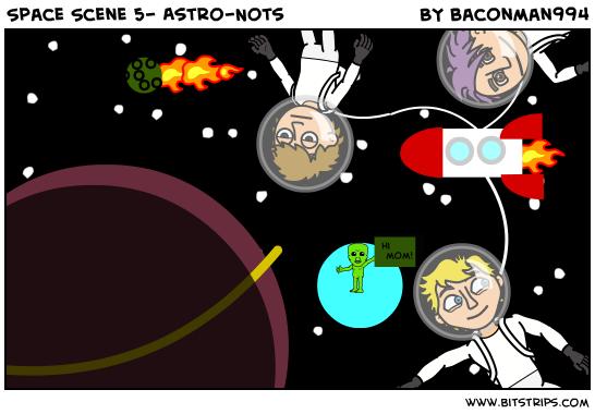 Space Scene 5- Astro-Nots