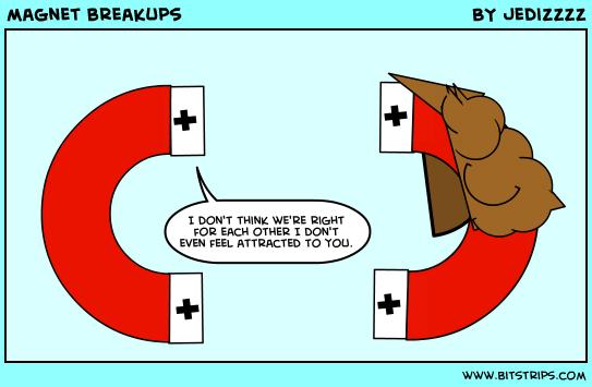 magnet breakups