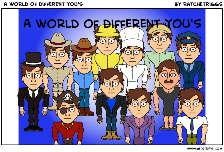 A world of different you's