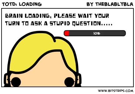 TotD: Loading