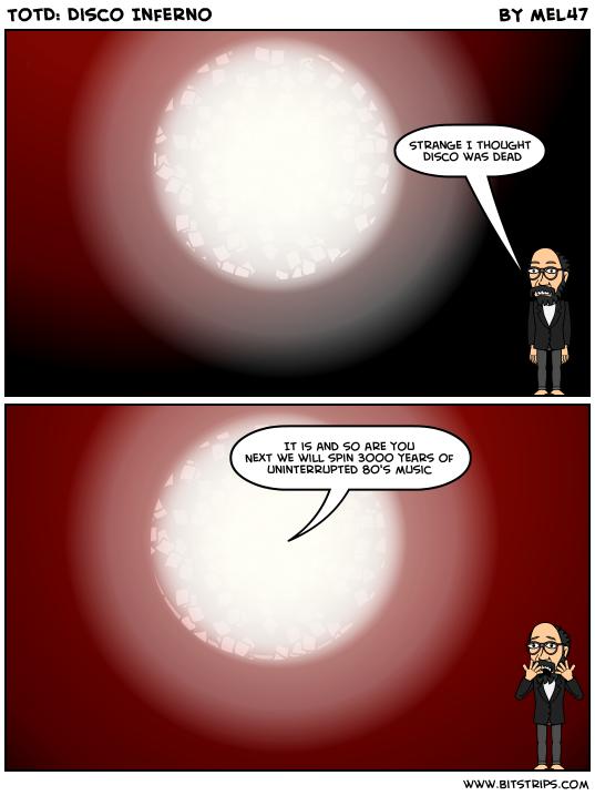 TotD: Disco Inferno