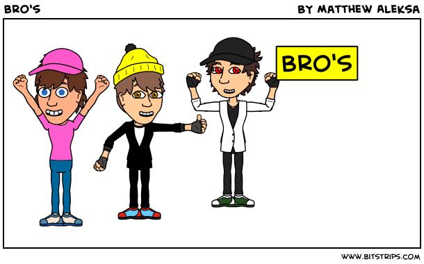 bro's