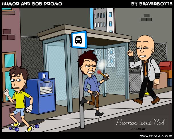 Humor and Bob Promo