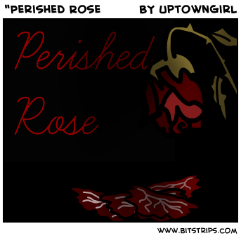&quot;Perished Rose