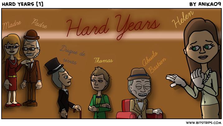 Hard Years [1]