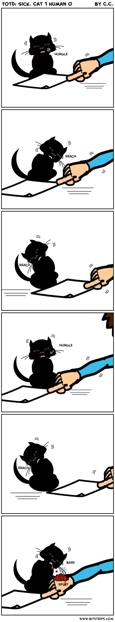 TotD: Sick. Cat 1 Human 0