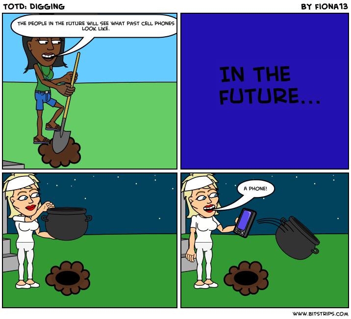 TotD: Digging