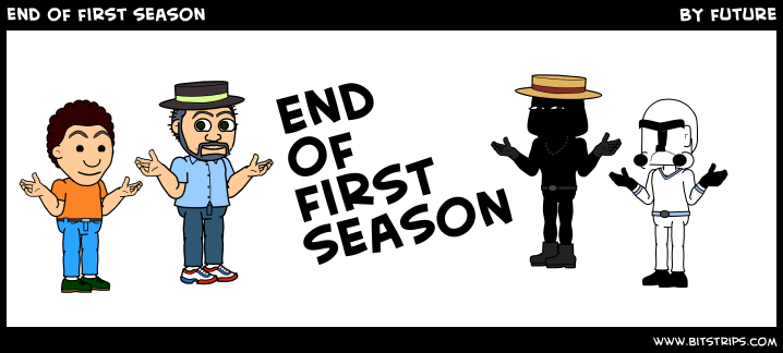 end of first season
