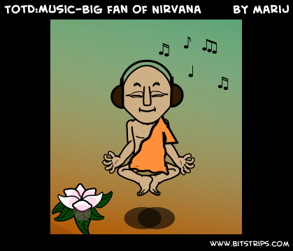 TotD:Music-Big fan of Nirvana