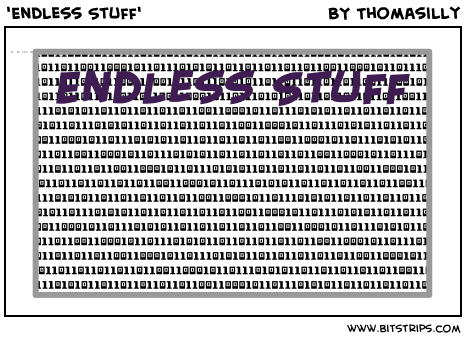 'Endless Stuff'