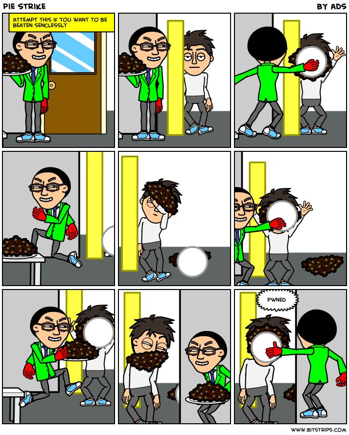 pie strike